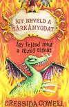Cressida Cowell - Így neveld a sárkányodat - Így fejtsd meg a tűzkő titkát<!--span style='font-size:10px;'>(G)</span-->