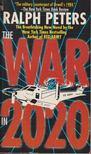 Peters, Ralph - The War in 2020 [antikvár]