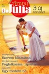 Kimberly Lang, Jennifer Hayward, Lucy King - Arany Júlia 41. kötet - Szeress Miamiban!, Foglalkozása: riporter, Egy modern nő [eKönyv: epub, mobi]