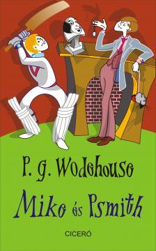 P. G. Wodehouse - Mike és Psmith