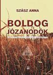 SZÁSZ ANNA - Boldog józanodók - /Az Anonim Alkoholisták Magyarországon/