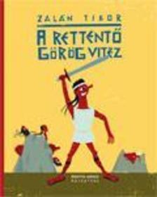 Zalán Tibor - A rettentő görög vitéz