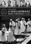 Tatai Gábor - A Sziklakórház rövid története 1935-2002
