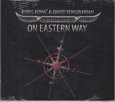 BORIS KOVAC & DAVID YENGIBARIAN - ON EASTERN WAY CD