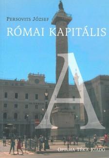 Persovits József - Római kapitális [eKönyv: epub, mobi]