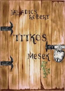 Róbert Jagadics - Titkos mesék [eKönyv: epub, mobi]