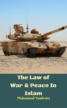 Vandestra Muhammad - The Law of War & Peace In Islam [eKönyv: epub, mobi]