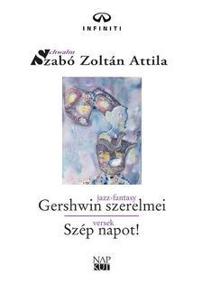 Szabó Zoltán Attila - Gershwin szerelmei | Szép napot!