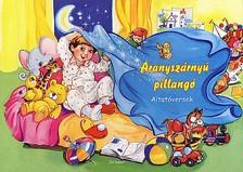 - ARANYSZÁRNYÚ PILLANGÓ - ALTATÓVERSEK