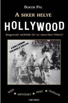 Péczely Dóra Vál.: - A siker helye Hollywood  [eKönyv: pdf, epub, mobi]