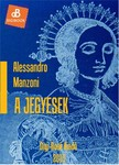 Alessandro Manzoni - A jegyesek [eKönyv: epub, mobi]<!--span style='font-size:10px;'>(G)</span-->