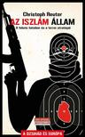 Christoph Reuter - Az Iszlám Állam - A Fekete Hatalom és a terror stratégái