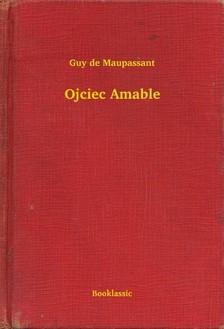 Guy de Maupassant - Ojciec Amable [eKönyv: epub, mobi]