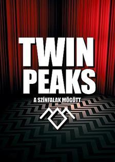 Mark A. Altman - Twin Peaks - A színfalak mögött...