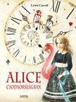 - Alice csodaországban