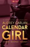 Audrey Carlan - Calendar Girl - Október - November - December - 12 Hónap. 12 Férfi. 1 Eszkortlány. [eKönyv: epub, mobi]