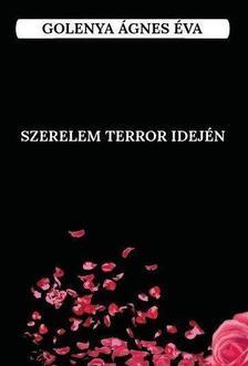 Golenya Ágnes - Szerelem terror idején