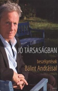SCHILLER ERZSÉBET - Jó társaságban - Beszélgetések Bálint Andrással  [eKönyv: pdf, epub, mobi]