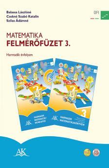 BALASSA LÁSZLÓNÉ - CSEKNÉ SZABÓ KATALIN - AP-030841 MATEMATIKA FELMÉRŐFÜZET 3.