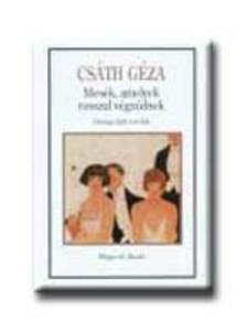 Csáth Géza - Mesék, amelyek rosszul végződnek