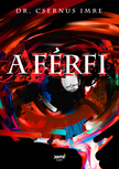 Csernus Imre Dr. - A FÉRFI<!--span style='font-size:10px;'>(G)</span-->