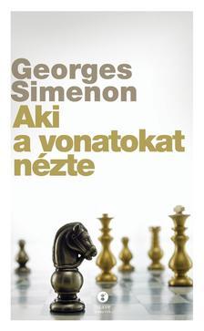 Georges Simenon - Aki a vonatokat nézte