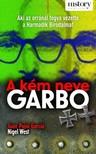 Juan Pujol Garcia - Nigel West - A kém neve Garbo [eKönyv: epub, mobi]