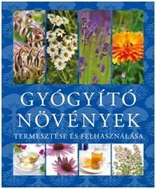 . - Gyógyító növények termesztése és felhasználása
