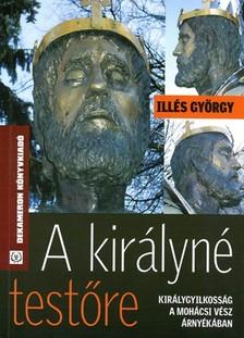 Illés György - A királyné testőre [eKönyv: epub, mobi]