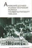Kapus Béla (szerk.) - A kiskunfélegyházi ifjúsági vegyeskar munkája továbbfolytatódott 1999-2004 [antikvár]