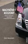 Kounalakis Eleni - Nagykövet asszony - Három év diplomácia, díszvacsorák és demokrácia Budapesten  [eKönyv: epub, mobi]<!--span style='font-size:10px;'>(G)</span-->