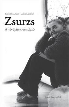 Babiczky László - Zsurzs Katalin - Zsurzs. A tévéjáték-rendező