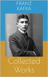 Franz Kafka - Collected Works [eKönyv: epub,  mobi]