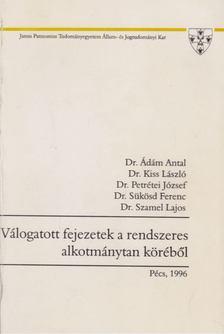 Ádám Antal dr., Dr. Kiss László, Petrétei József, Sükösd Ferenc Dr. (szerk.), Dr. Szamel Lajos - Válogatott fejezetek a rendszeres alkotmánytan köréből [antikvár]