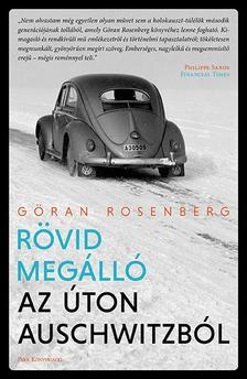 Rosenberg, Göran - Rövid megálló az úton Auschwitzból