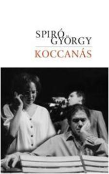Spiró György - Koccanás
