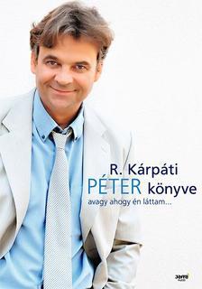 R. Kárpáti Péter - Péter könyve