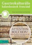 Klett Kiadó - PONS Gasztrokulturális kalandozások franciául - Franciaország kincsei