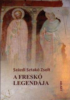 Százdi Sztakó Zsolt - A freskó legendája