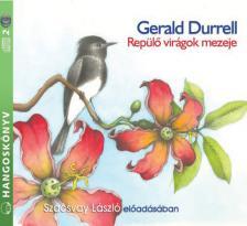 DURELL, GERALD - Repülő virágok mezeje - HANGOSKÖNYV