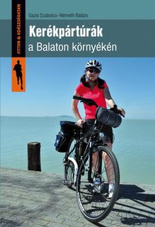 Gazsi Szabolcs, Németh Balázs - Kerékpártúrák a Balaton környékén