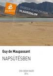 Guy de Maupassant - Napsütésben [eKönyv: epub, mobi]