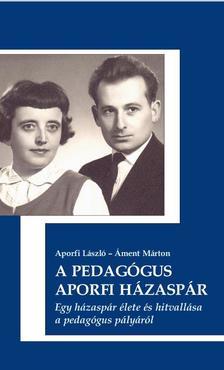 Aporfi László - Áment Márton - A pedagógus Aporfi házaspár