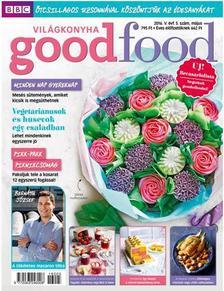 . - Good Food V. évfolyam 5. szám - 2016. MÁJUS
