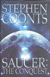COONTS, STEPHEN - Saucer: The Conquest [antikvár]
