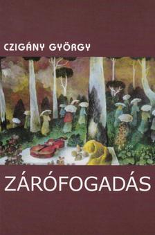 CZIGÁNY GYÖRGY - ZÁRÓFOGADÁS