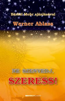 ABLASS, WERNER - NE SZENVEDJ, SZERESS! - PUHATÁBLÁS