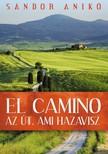 Sándor Anikó - El Camino - Az út, ami hazavisz  [eKönyv: epub, mobi]<!--span style='font-size:10px;'>(G)</span-->
