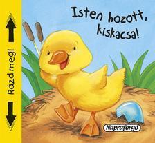 Napraforgó Könyvkiadó - Sípoló könyvek - Isten hozott, kiskacsa!