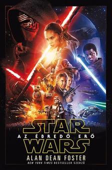 Alan Dean Foster - STAR WARS: AZ ÉBREDŐ ERŐ